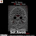 DJ Jamzy ft. AbegNaija & Portable — Set Awon