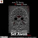 DJ Jamzy ft. AbegNaija Portable — Set Awon