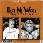 DJ Jamzy x Portable — Ika Ni Won (King Of The Street)