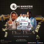 DJ Khrizzie – Dior Dior Looseguard Mix