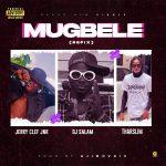 DJ Salam ft. OG JerryClef Jnr & Tharslim — Mugbele (Refix)