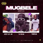 DJ Salam ft. OG JerryClef Jnr Tharslim — Mugbele Refi