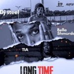 DJ Steel ft. Bella Shmurda & TIA – Long Time