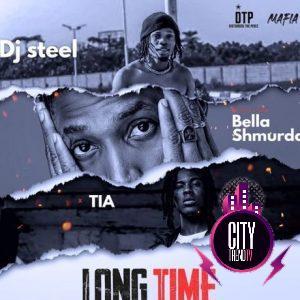 DJ Steel ft. Bella Shmurda TIA – Long Time