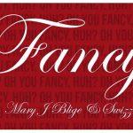 Drake — Fancy Remix ft. Mary J Blige Swizz Beatz