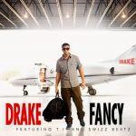 Drake — Fancy ft. T.I. & Swizz Beatz