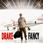 Drake — Fancy ft. T.I. Swizz Beatz