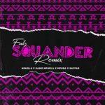 Falz ft. Niniola, Kamo Mphela, Mpura & Sayfar – Squander (Remix)