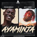 FrankZeewy ft. Seyi Vibez – Ayaminja