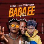 Jasmine ft. Yung Effizzy & DJ Yk — Baba Eh (Remix)