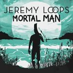 Jeremy Loops — Mortal Man