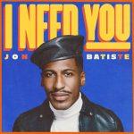 Jon Batiste — I Need You