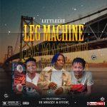 LittleLee ft. DJ Shizzy x DTop – Leg Machine (Refix)
