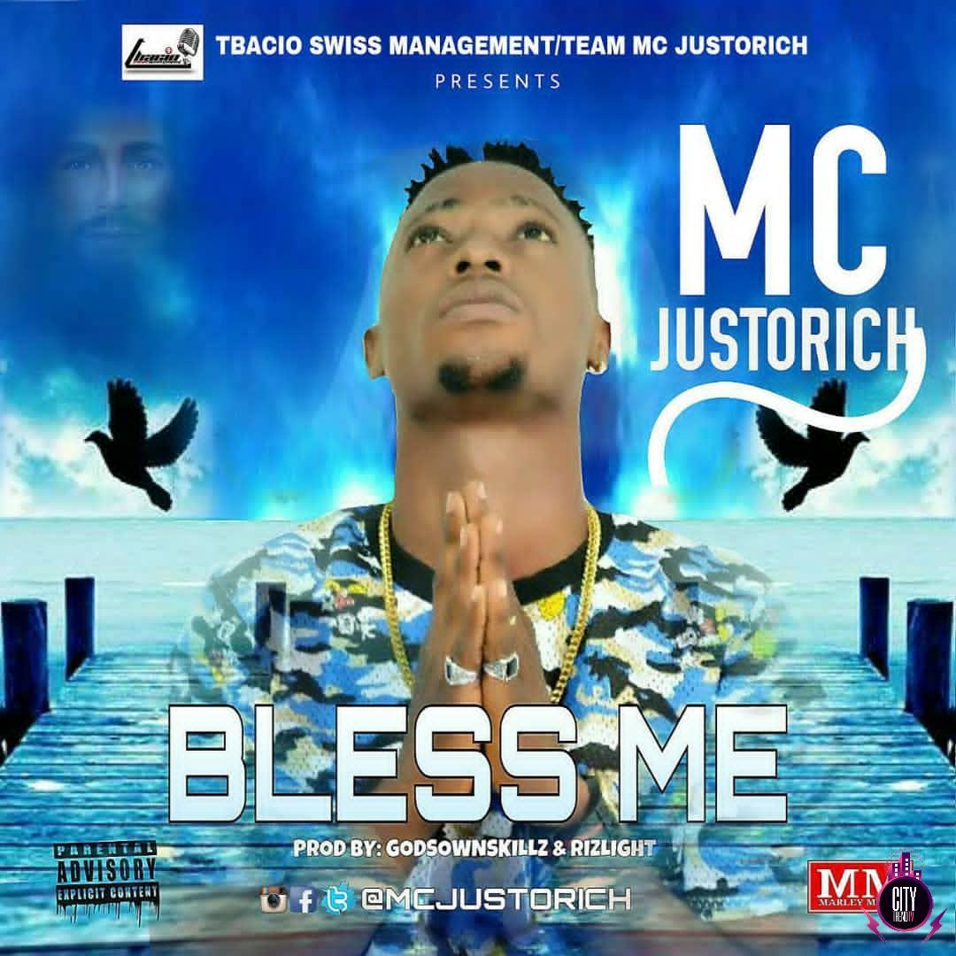 Audio + Video: MC Justorich – Bless Me