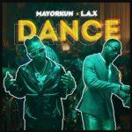 Mayorkun – Dance Oppo ft. L.A.X