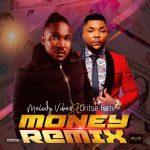 Melody Vibes – Money Remix ft. Oritse Femi