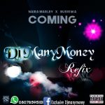 Naira Marley & Busiswa ft. DJ Manymoney — Coming (Refix)