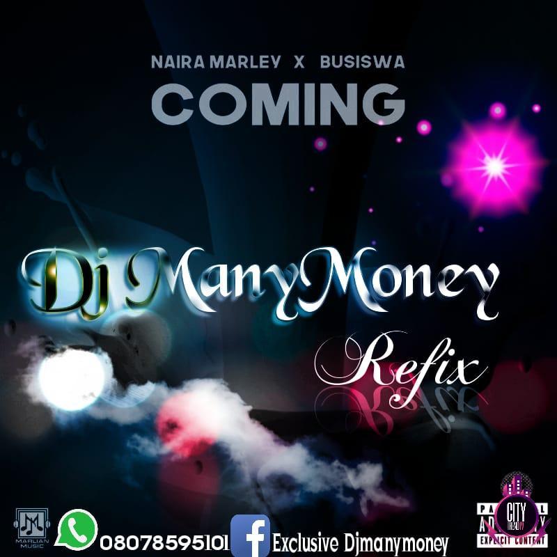 Naira Marley Busiswa ft. DJ Manymoney — Coming Refix