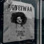 O kenneth ft. Reggie City Boy — Agyeiwaa Prod. GLVCK