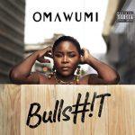 Omawumi – Bullsh!t