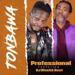 Professional Beat x DJ BlackBeat — Tonbanwa