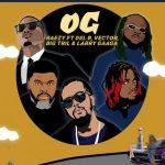 Raezy, Vector, Larry Gaaga, Big Tril & Del B – OG
