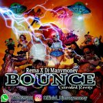 Rema ft. DJ Manymoney — Bounce (Extended Remix)