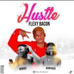 Flexybacon ft. John Dee x Kennywize – Hustle