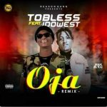 Tobless x Idowest — Oja (Remix)
