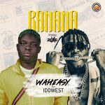Waheasy SBS ft. Idowest — Banana
