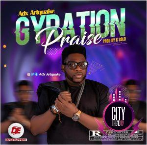 ADX Artquake — Gyration Praise Prod. K Solo