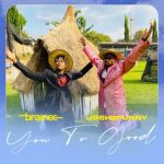 Brainee – You Too Good ft. Josh2funny