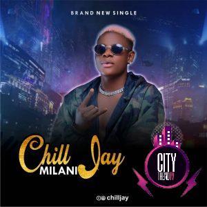 Chill Jay — Milani