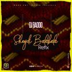 DJ Baddo — Sheydi Balabala Refix