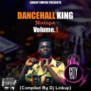 DJ Linkup – Dancehall King Mix. Volume 1