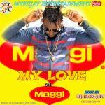 DJ Mykejay – Maggi Love 2021 Mix