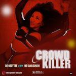 DJ Ozzytee ft. DJ Swagman — Crowd Killer Beat Instrumen