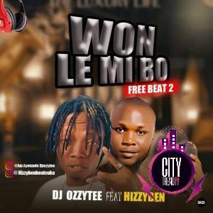 DJ Ozzytee ft. Hizzyben BeatCuKa – Won Le Mi Bo Part 2