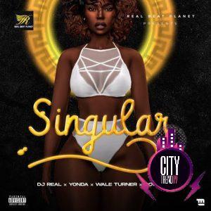 DJ Real – Singular ft. Yonda Idowest Wale Turner