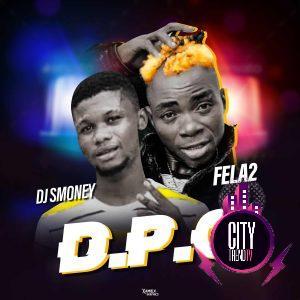 DJ S Money ft. Fela 2 – D.P.O Refix