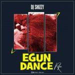DJ Shizzy – Egun Dance (Refix)