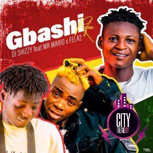 DJ Shizzy ft. Mr Mario x Fela 2 – Gbashi Refix