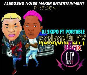 DJ Skipo ft. Portable — Konkonbility Uncle Refix