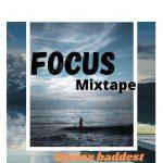 DJ Zeez Baddest – Focus Mix