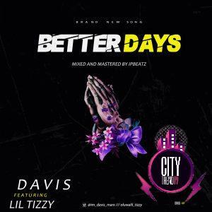 Davis – Better Days Prod. Ipbeatz