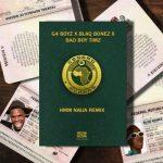 G4 Boyz ft. Blaqbonez & Bad Boy Timz – Hmm (Remix)