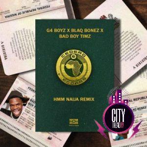 G4 Boyz ft. Blaqbonez Bad Boy Timz – Hmm Remix