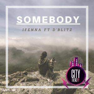 Ifenna ft. D Blitz — Somebody