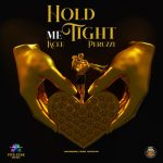 Kcee ft. Peruzzi – Hold Me Right