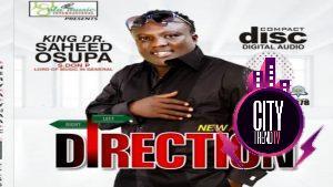 King Dr. Saheed Osupa — Direction
